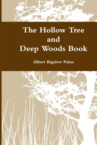 The Hollow Tree and Deep Woods Book: Albert Bigelow Paine,