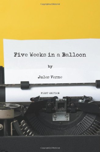 9781470116620: Five Weeks in a Balloon - First Edition: Journeys and Discoveries in Africa by Three Englishmen