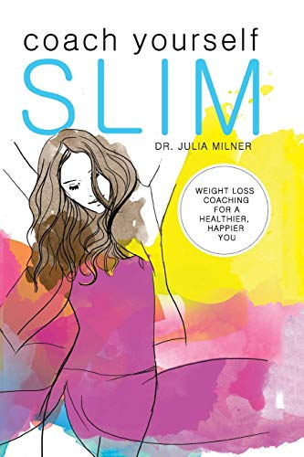 9781470117894: Coach Yourself Slim: WEIGHT LOSS COACHING FOR A HEALTHIER, HAPPIER YOU
