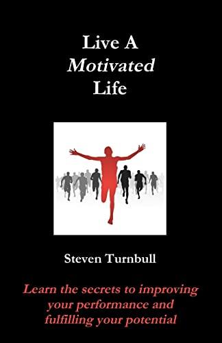 Live A Motivated Life: Steven Turnbull