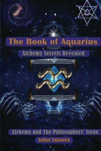 9781470120610: The Book of Aquarius: Alchemy and the Philosophers' Stone: Alchemy Secrets Revealed