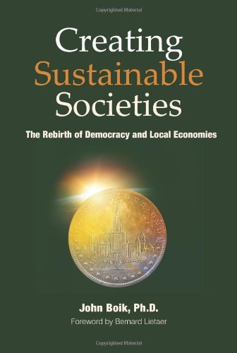9781470120962: Creating Sustainable Societies: The Rebirth of Democracy and Local Economies