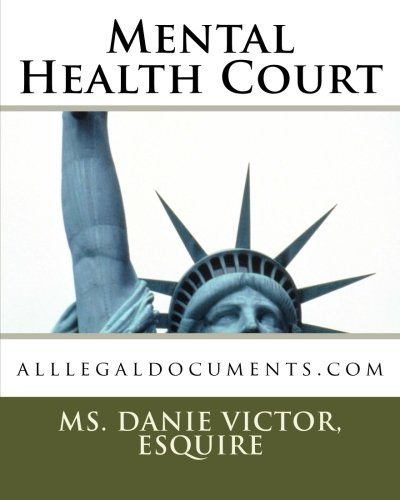 9781470122133: Mental Health Court: alllegaldocuments.com (Volume 1)
