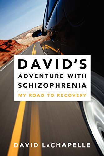 David's Adventure with Schizophrenia: LaChapelle, David
