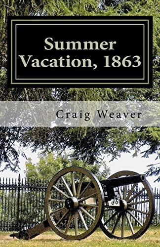 Summer Vacation, 1863: Craig Weaver