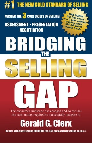 Bridging the Selling Gap: Master the 3 core skills of selling: ASSESSMENT ? PRESENTATION ? ...
