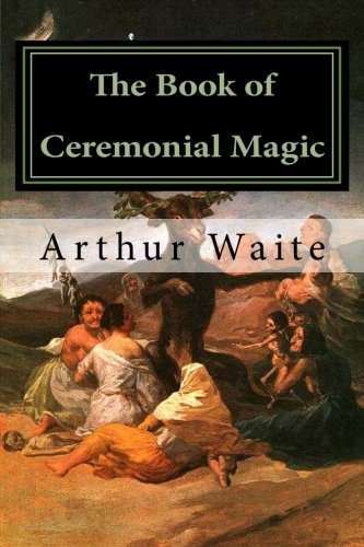 9781470125974: The Book of Ceremonial Magic: Including Sorcery and Necromancy