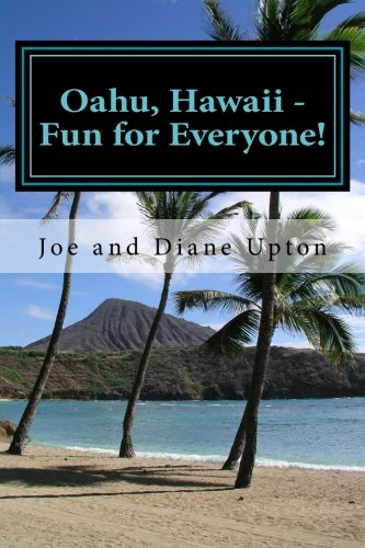 Oahu, Hawaii - Fun for Everyone!: An Illustrated Guide to Enjoying Oahu, Hawaii with the Whole ...