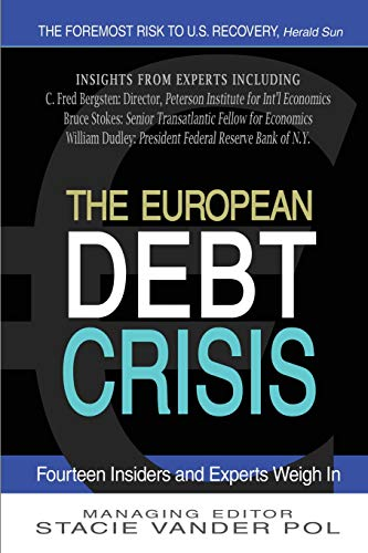 9781470127633: The European Debt Crisis: Fourteen Insiders and Experts Weigh In
