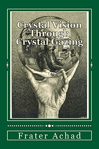 9781470130244: Crystal Vision Through Crystal Gazing: The Crystal as a Stepping Stone to Clear Vision