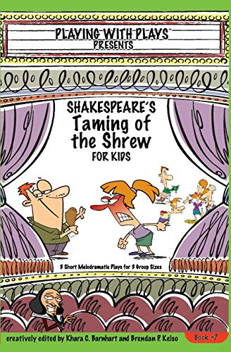 9781470133672: Shakespeare's Taming of the Shrew for Kids: 3 Short Melodramatic Plays for 3 Group Sizes