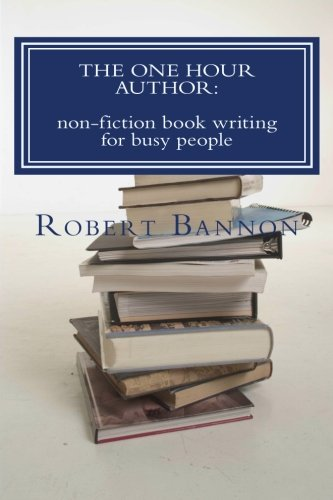 9781470135492: The One Hour Author: non-fiction book writing for busy people
