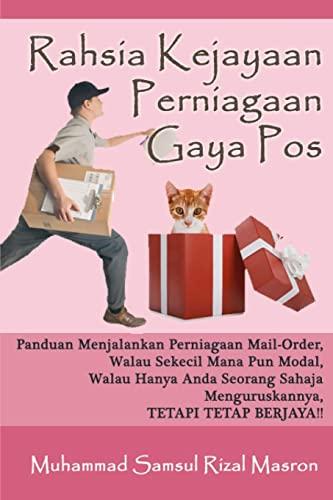 9781470135607: Rahsia Kejayaan Perniagaan Gaya Pos: Panduan Menjalankan Perniagaan Mail-Order Walau Sekecil Mana Pun Modal, Walau Hanya Anda Seorang Sahaja Menguruskannya, TETAPI TETAP BERJAYA!! (Malay Edition)
