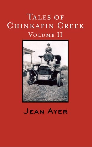 Tales of Chinkapin Creek Volume II: Bob Ayer, Ann Van Saun, Kevin Meredith (Volume 2): Ms. Jean ...