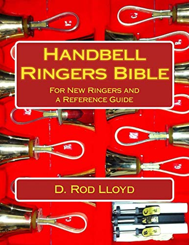 Handbell Ringers Bible: D. Rod Lloyd