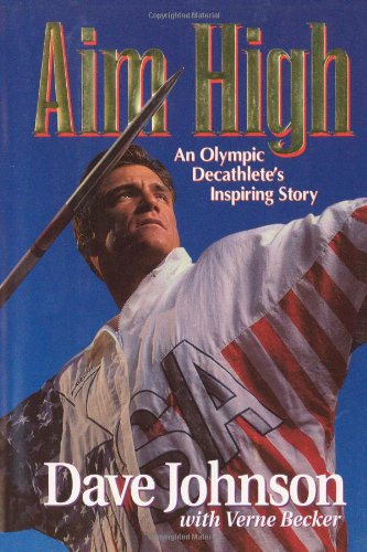 9781470137182: Aim High: An Olympic Decathlete's Inspiring Story (1992 Olympics 20th Anniversary Edition)