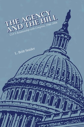 9781470138349: The Agency and the Hill: CIA's Relationship with Congress, 1946-2004