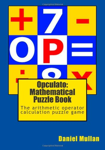 9781470139742: Opculato: Mathematical Puzzle Book: The arithmetic operator calculation puzzle game