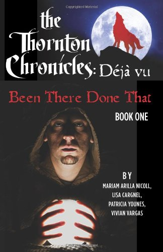 9781470140854: The Thornton Chronicles: Deja vu: Been There Done That (Volume 1)