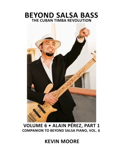 9781470143909: Beyond Salsa Bass: The Cuban Timba Revolution: Volume 6