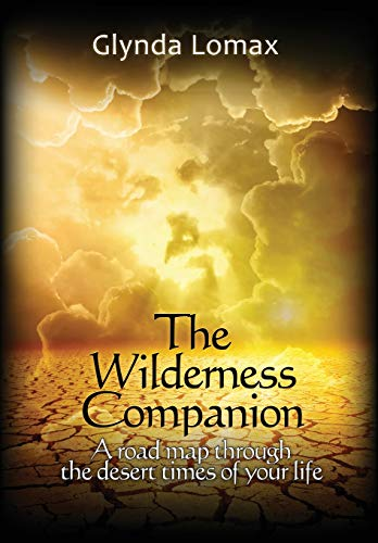 9781470144623: The Wilderness Companion: A Road Map To Guide You Through the Desert Times of Your Life