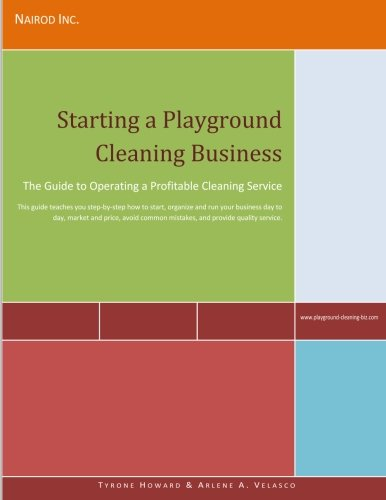 9781470146900: Starting a Playground Cleaning Business: The Guide to Operating a Profitable Cleaning Service