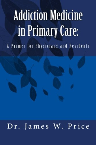 9781470148140: Addiction Medicine in Primary Care: A Primer for Physicians and Residents