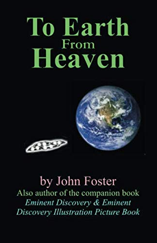 To Earth From Heaven: Foster, John