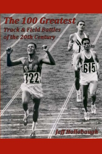 9781470149314: The 100 Greatest Track & Field Battles of the 20th Century
