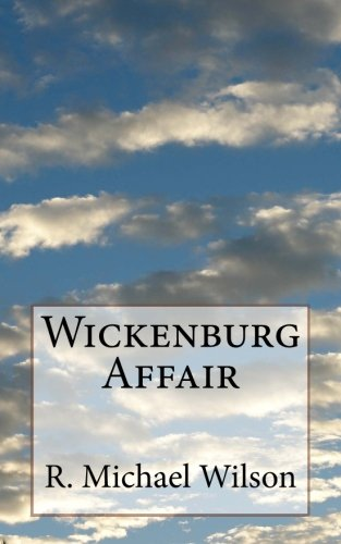 Wickenburg Affair (9781470149376) by R. Michael Wilson