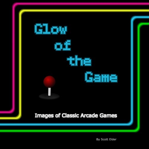 9781470149628: Glow Of The Game: Images of classic arcade games