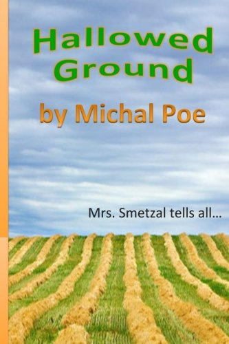 Hallowed Ground: Mrs. Smetzal tells all: Michal Poe