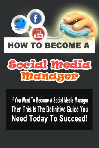 9781470152178: How To Become A Social Media Manager