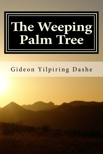 9781470152277: The Weeping Palm Tree: A Mhiship Fictional Story