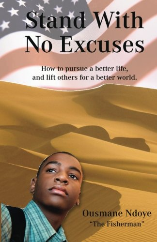 9781470153717: Stand With No Excuses: How to Pursue a Better Life and Lift Others for a Better World