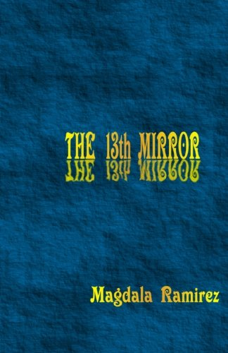 9781470154295: The 13th Mirror: Mastering the Hologram