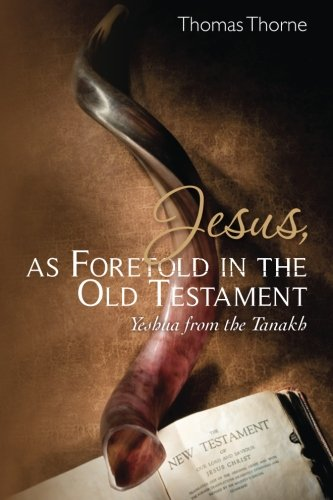 9781470154363: Jesus, as Foretold in the Old Testament: Yeshua from the Tanakh