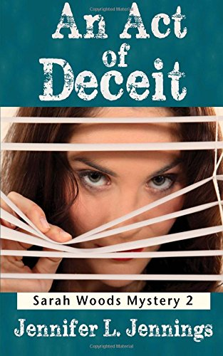 9781470155124: An Act of Deceit: Book 2 Of the Sarah Woods Mysteries