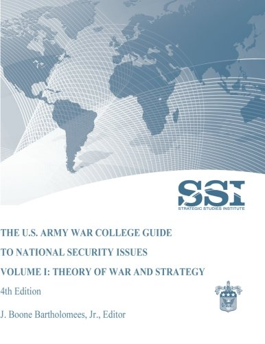 9781470155889: The U.S. Army War College Guide to National Security Issues Volume I: Theory of War and Strategy