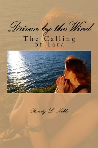 9781470155995: Driven by the wind: The Calling of Tara: The Calling of Tara (Volume 1)