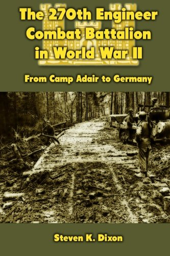 9781470157067: The 270th Engineer Combat Battalion in World War II: From Camp Adair to Germany