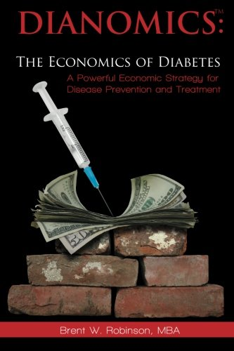 9781470157654: Dianomics: The Economics of Diabetes: A Powerful Economic Strategy for Disease Prevention and Treatment