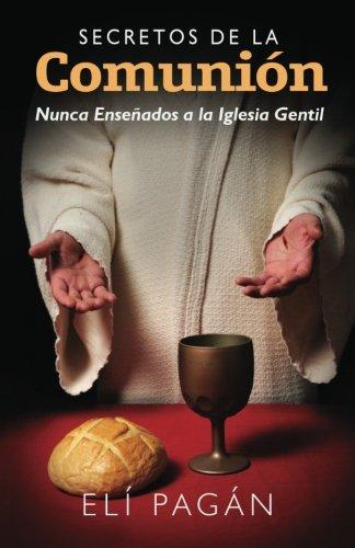 9781470158163: Secretos de la Comunión: Nunca Enseñados a la Iglesia Gentil (Spanish Edition)