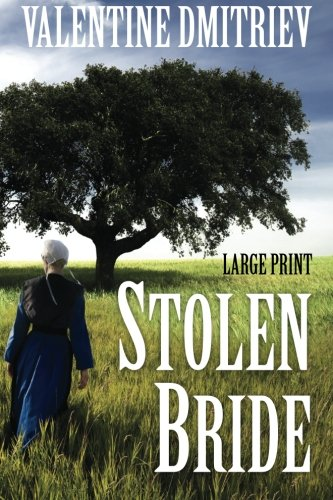 9781470159023: Stolen Bride: Kidnapped Amish girl finds freedom and love in a new world