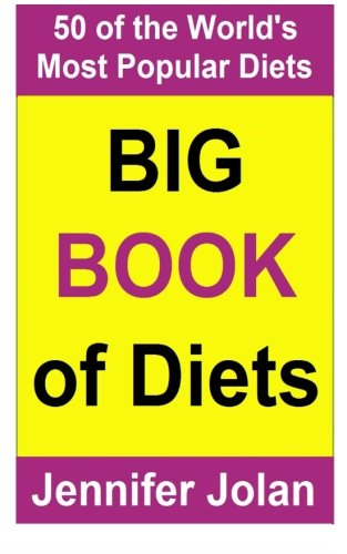 9781470159696: Jennifer Jolan's Big Book of Diets: All You Need to Know about 50 of the World's Most Popular Diets – The Good, the Bad, and the Ugly! (Volume 1)