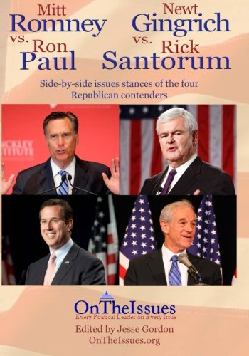 9781470162061: Romney, Gingrich, Paul and Santorum On The Issues: Side-by-side issue stances