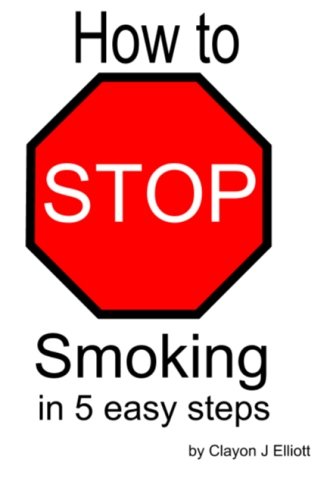 9781470162580: How to stop Smoking in 5 Easy Steps