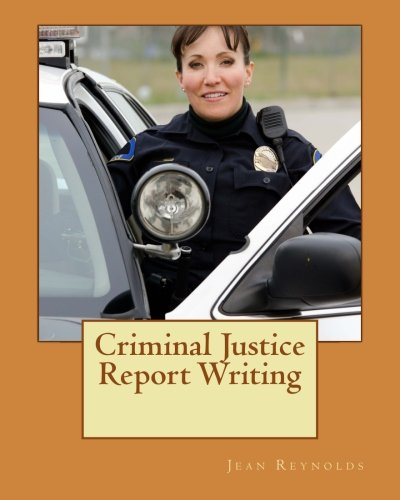 9781470164454: Criminal Justice Report Writing