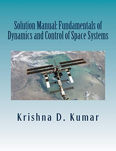 Solution Manual: Fundamentals of Dynamics and Control: Kumar, Dr Krishna