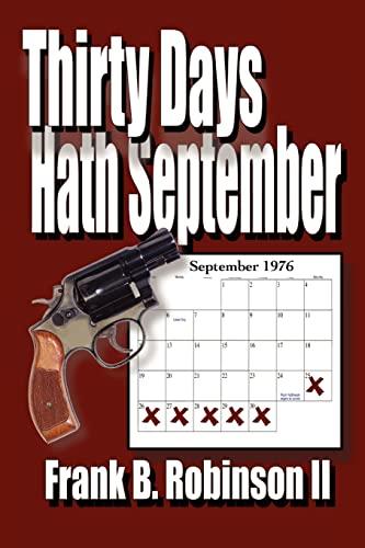 Thirty Days Hath September: Robinson II, Frank B.